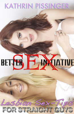Better SEX Initiative: Lesbian Sex Tips For Straight Guys