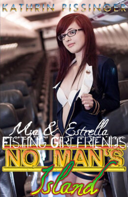 Mya & Estrella – Fisting Girlfriends